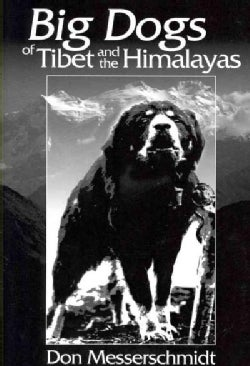 Big Dogs of Tibet and the Himalayas: A Personal Journey (Paperback)