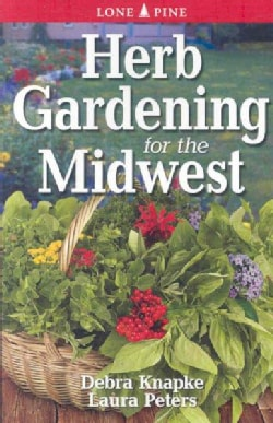 Herb gardening for The Midwest (Paperback)