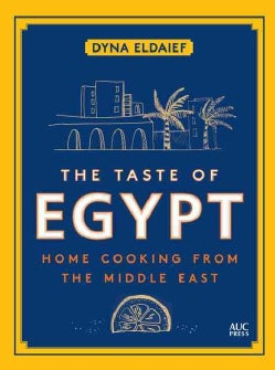 The Taste of Egypt: Home Cooking from the Middle East (Hardcover)