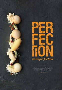 Perfection in Imperfection / Imperfection in Perfection: A Culinary Journey Through the Senses (Hardcover)