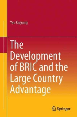 The Development of Bric and the Large Country Advantage (Hardcover)