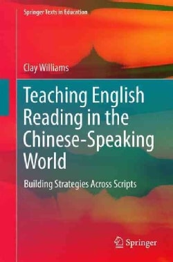 Teaching English Reading in the Chinese-speaking World: Building Strategies Across Scripts (Paperback)