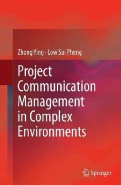 Project Communication Management in Complex Environments (Paperback)