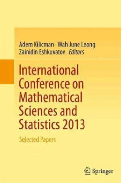 International Conference on Mathematical Sciences and Statistics 2013: Selected Papers (Paperback)