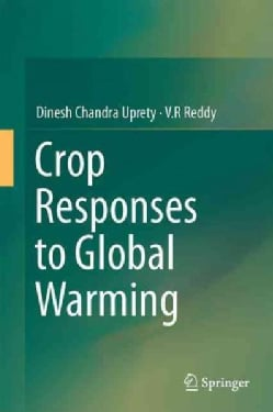Crop Responses to Global Warming (Hardcover)