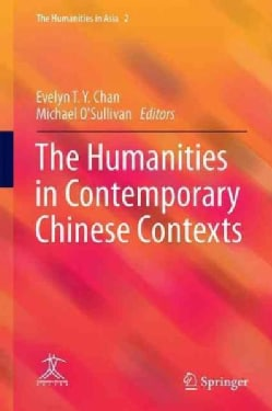 The Humanities in Contemporary Chinese Contexts (Hardcover)