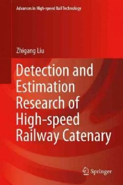 Detection and Estimation Research of High-speed Railway Catenary (Hardcover)