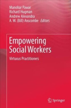 Empowering Social Workers: Virtuous Practitioners (Hardcover)