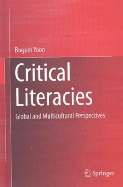 Critical Literacies: Global and Multicultural Perspectives (Hardcover)