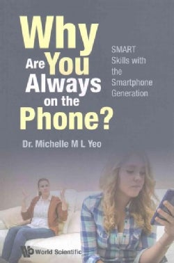 Why Are You Always on the Phone?: SMART Skills with the Smartphone Generation (Paperback)