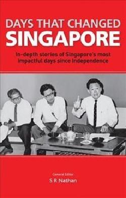 Days That Changed Singapore (Paperback)
