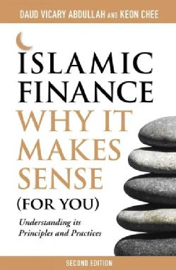 Islamic Finance: Why It Makes Sense (For You) (Paperback)