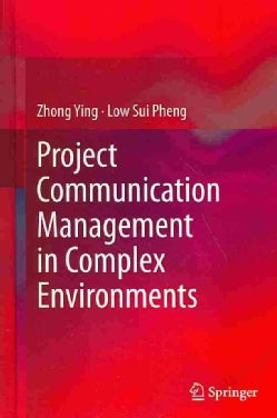 Project Communication Management in Complex Environments (Hardcover)