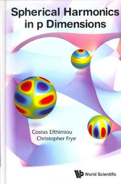 Spherical Harmonics in p Dimensions (Hardcover)