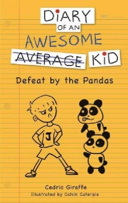 Diary of an Awesome Average Kid: Defeat by the Pandas (Paperback)