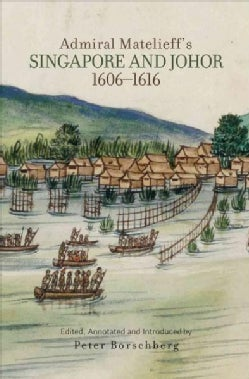 Admiral Matelieff's Singapore and Johor (1606-1616) (Paperback)