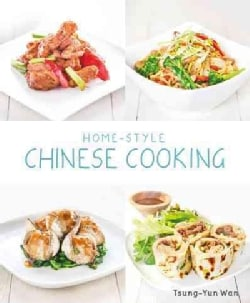 Home-Style Chinese Cooking: Main Dishes, Rice & Noodles, Soups, Desserts (Paperback)