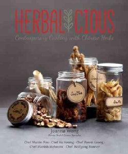 Herbalicious: Contemporary Cooking With Chinese Herbs (Hardcover)