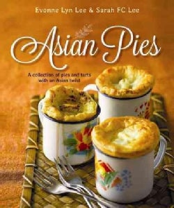 Asian Pies: A Collection of Pies and Tarts With an Asian Twist (Paperback)