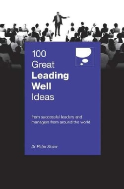 100 Great Leading Well Ideas (Paperback)