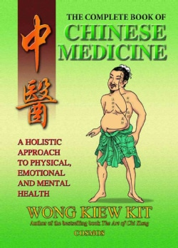 The Complete Book of Chinese Medicine: A Holistic Approach to Physical, Emotional and Mental Health (Paperback)