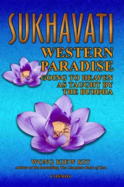 Sukhavati: Western Paradise: Going to Heaven As Taught by the Buddha (Paperback)