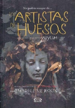 Los artistas de huesos/ The Bone Artists (Paperback)