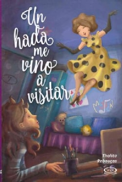 Un hada me vino a visitor / A Fairy Came to Visit (Paperback)