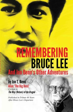 Remembering Bruce Lee: And Jon Benn's Other Adventures (Paperback)