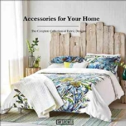 Accessories for Your Home: The Complete Collection of Fabric Designs (Hardcover)