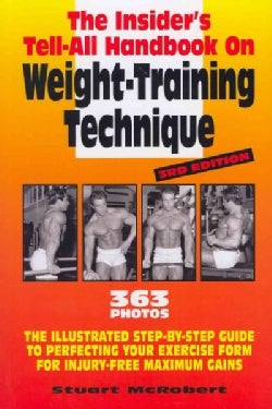 The Insider's Tell-All on Weight-Training Technique (Paperback)