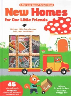 New Homes for Our Little Friends: Help Our Little Friends Move into Their New Homes (Hardcover)