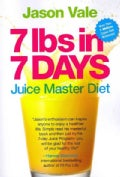 7 Lbs in 7 Days: Juice Master Diet (Paperback)