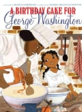 A Birthday Cake for George Washington (Hardcover)