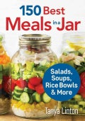 150 Best Meals in a Jar: Salads, Soups, Rice Bowls and More (Paperback)