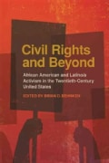 Civil Rights and Beyond: African American and Latino/A Activism in the Twentieth-Century United States (Paperback)