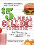 $5 a Meal College Cookbook: Good Cheap Food for When You Need to Eat (Paperback)