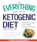 The Everything Guide to the Ketogenic Diet: A Step-by-Step Guide to the Ultimate Fat-Burning Diet Plan! (Paperback)