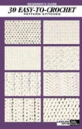 Beginner's Guide 30 Easy-To-Crochet Stitches: Pattern Stitches (Other book format)