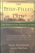 The Mist-Filled Path: Celtic Wisdom for Exiles, Wanderers, and Seekers (Paperback)