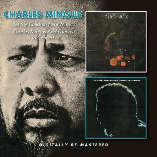 """charles mingus let my children hear music essay Cd review: charles mingus """"the complete columbia & rca  mingus ah um, mingus dynasty and let my children hear  them thanks to an excellent essay."""