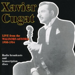 Xavier Cugat - Live from the Waldorf-Astoria 1950-54