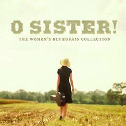 Various - O Sister! The Women's Bluegrass Collection