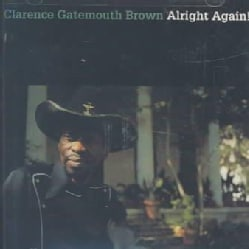 Clarence Gatem Brown - Alright Again