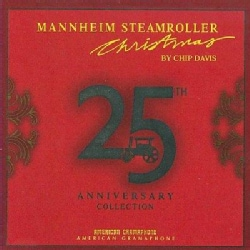 Mannheim Steamroller - Mannheim Steamroller Christmas 25th Anniversary Collection