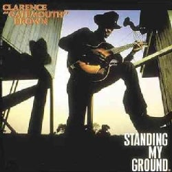 Clarence Gatem Brown - Standing My Ground