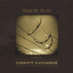 Various - Touch My Heart: A Tribute to Johnny Paycheck