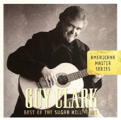 Guy Clark - Americana Master Series- The Best of The Sugar Hill Years