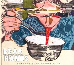 Bear Hands - Burning Bush Supper Club