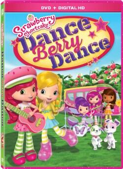 Strawberry Shortcake: Dance Berry Dance